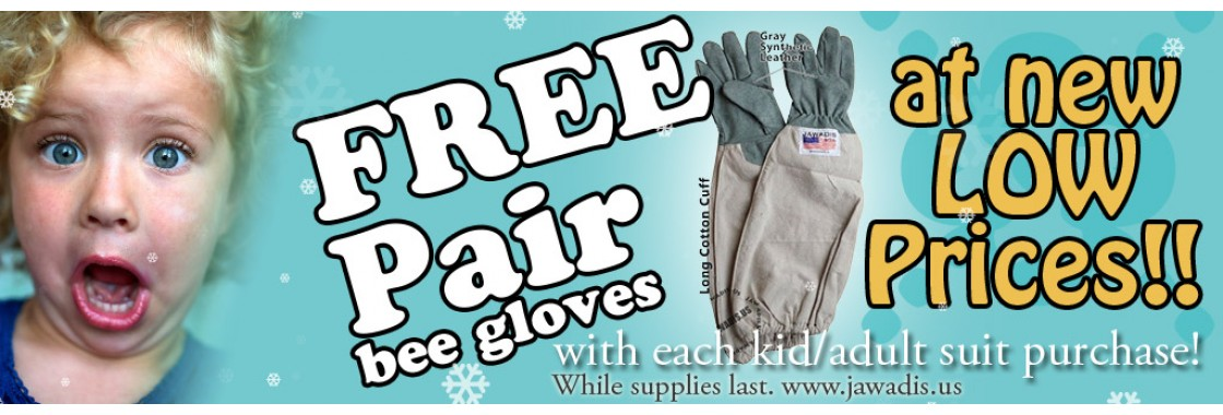 FREE pair of gloves with any bee suit or jacket purchase!