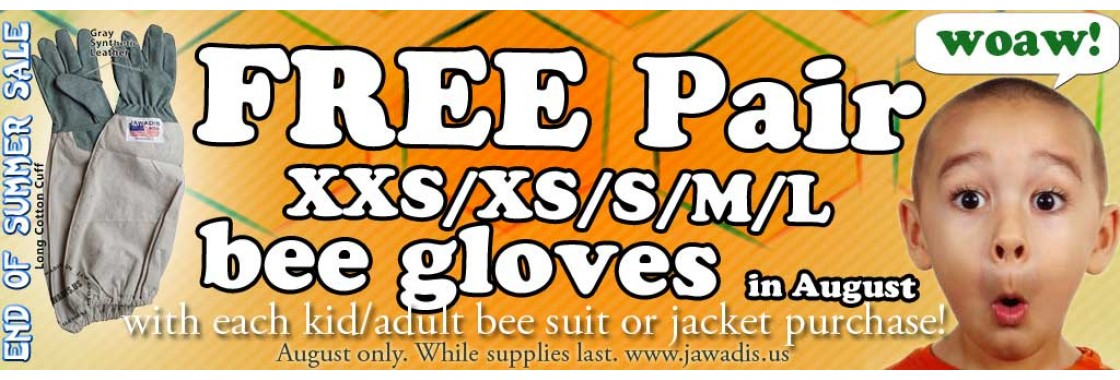 Free Pair Bee Gloves with each bee suit or jacket purchase.